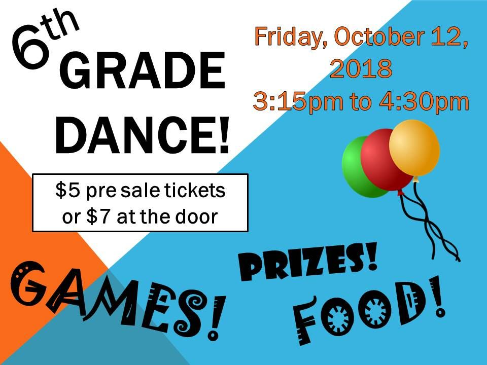6th Grade Dance: Friday, October 12, 2018 - 3:15 pm - 4:30 pm