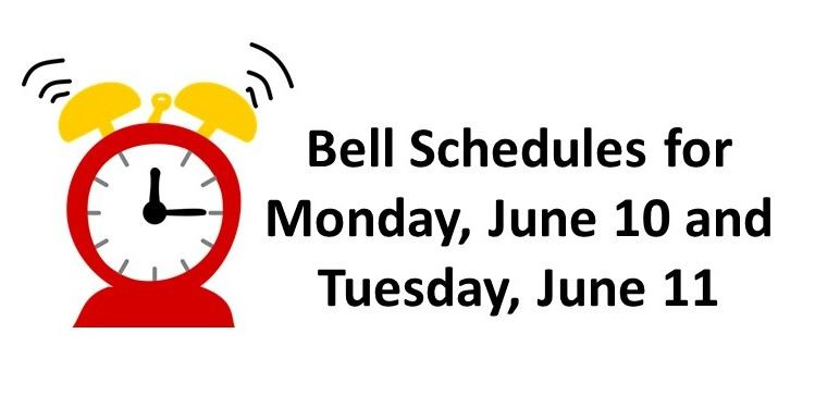 Bell Schedules:  Monday, June 10th & Tuesday, June 11th - 2:00 pm Dismissal