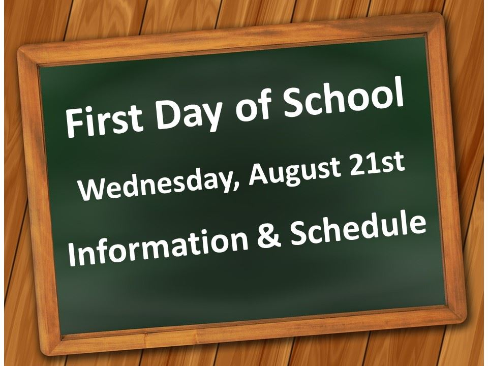 FIRST DAY OF SCHOOL - WEDNESDAY, AUGUST 21, 2019