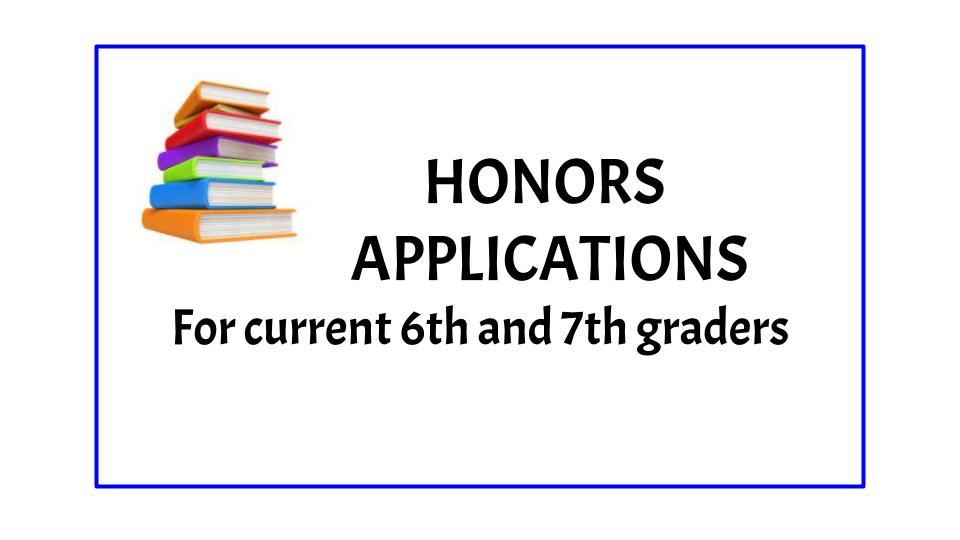 HONORS APPLICATIONS for the 2021-2022 SCHOOL YEAR