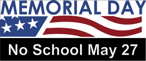 NO SCHOOL on Monday, May 27th for Memorial Day