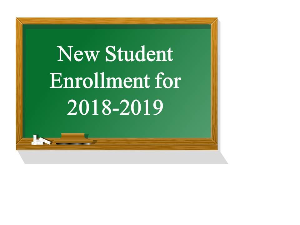 Enrollment for 2018-2019 School Year for New Students