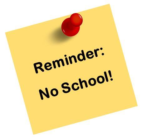 NO SCHOOL on Monday, October 8th for Staff Development Day