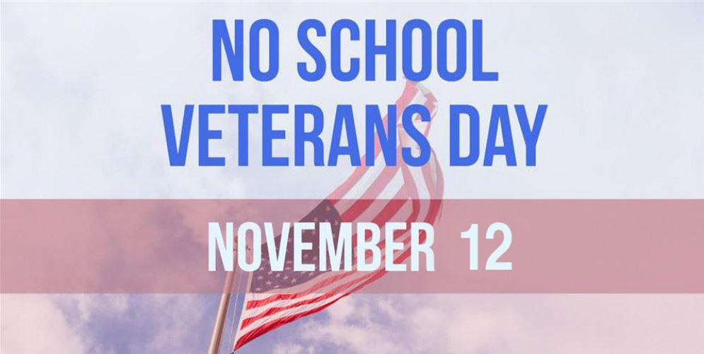 NO SCHOOL on Monday, November 12th for Veterans Day