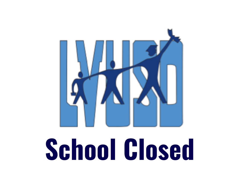 All LVUSD schools will be closed through the Thanksgiving holiday