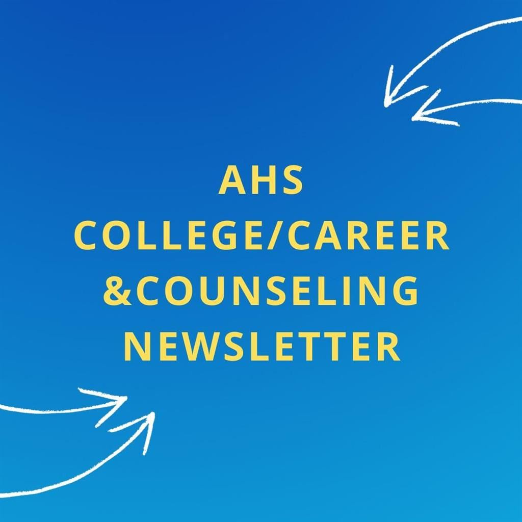 Latest Newsletter from AHS College & Career Center
