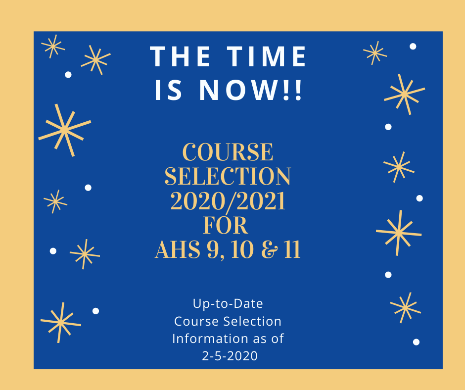 THE TIME IS NOW!!  COURSE SELECTION UP-TO-DATE INFORMATION 2020-2021
