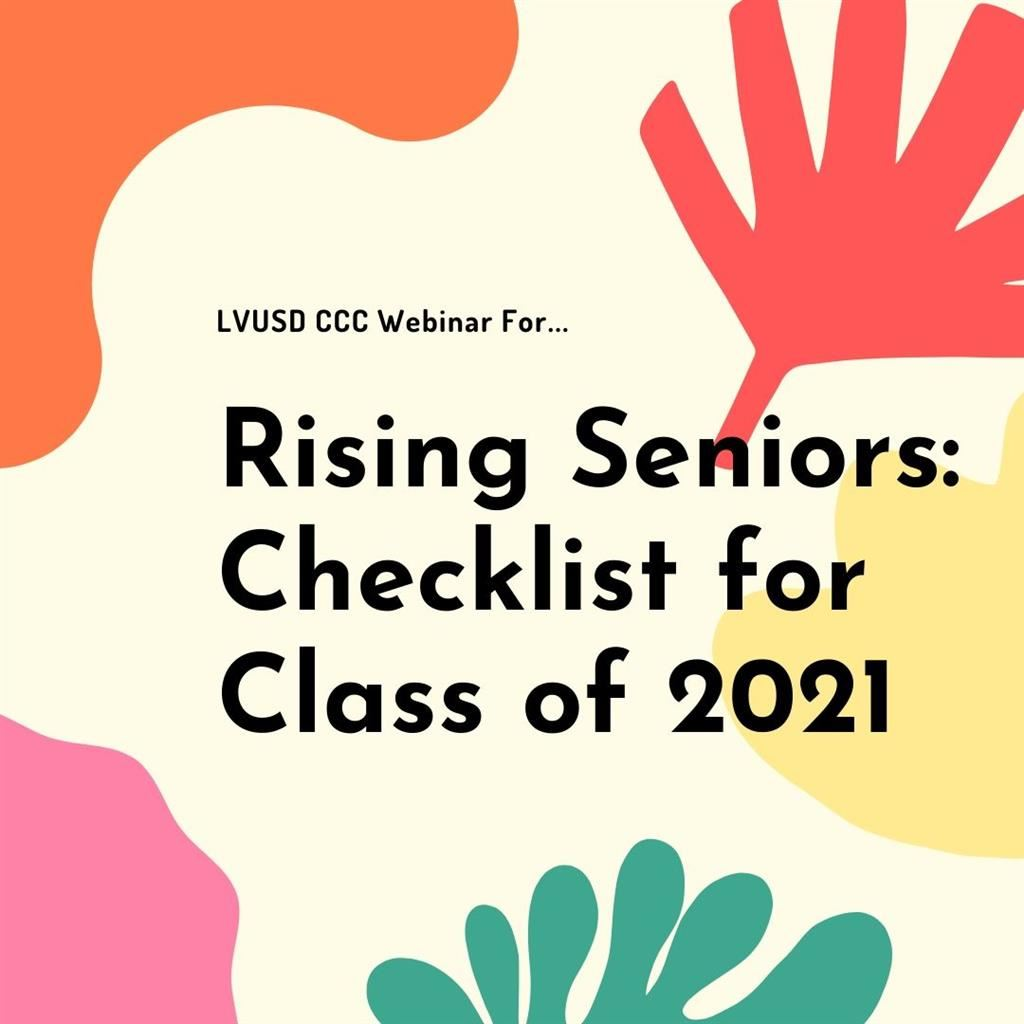 WEBINAR BY LVUSD CCC - RISING SENIORS:  CHECKLIST FOR CLASS OF 2021