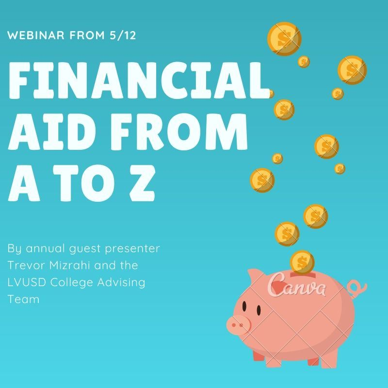 FINANCIAL AID FROM A-Z WEBINAR BY LVUSD CCC FROM 5-12-2020