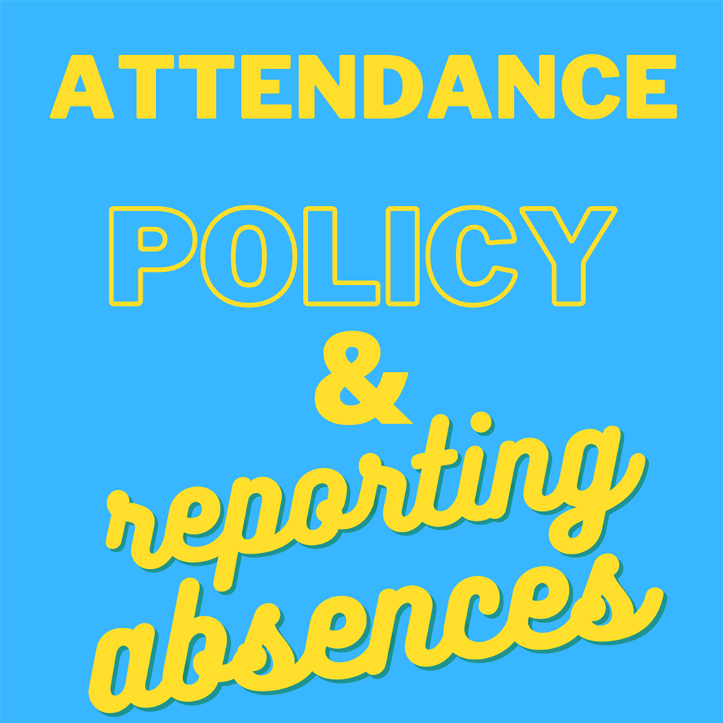 Attendance Policy and How to report absences