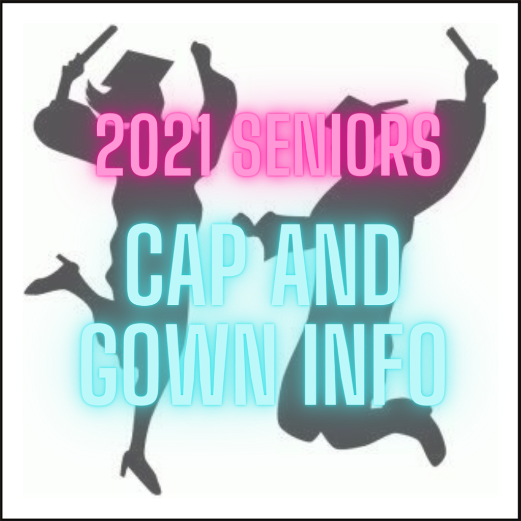 2021 Senior Cap and Gown info